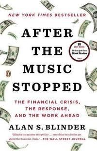 After the Music Stopped: The Financial Crisis, the Response, and the Work Ahead (inbunden)