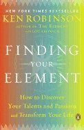 Finding Your Element: How to Discover Your Talents and Passions and Transform Your Life (h�ftad)