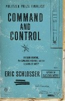 Command and Control: Nuclear Weapons, the Damascus Accident, and the Illusion of Safety (pocket)
