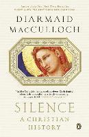 Silence: A Christian History (h�ftad)