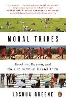 Moral Tribes: Emotion, Reason, and the Gap Between Us and Them (h�ftad)