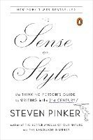 The Sense of Style: The Thinking Person's Guide to Writing in the 21st Century (h�ftad)