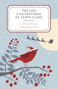 The Life and Adventures of Santa Claus (h�ftad)