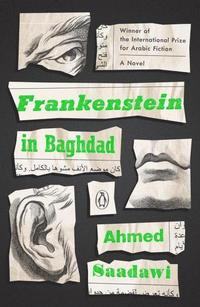 Frankenstein in Baghdad : a novel / Ahmed Saadawi ; translated from the Arabic by Jonathan Wright