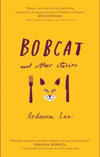 Bobcat And Other Stories (e-bok)