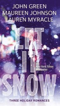 Let It Snow: Three Holiday Romances (pocket)