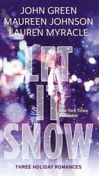 Let It Snow: Three Holiday Romances (pocket)