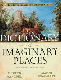 The Dictionary of Imaginary Places: The Newly Updated and Expanded Classic (pocket)