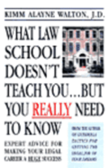 What Law School Doesn't Teach You...but You Really Need to Know!