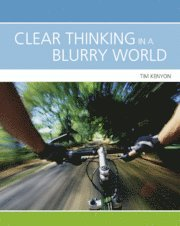 Clear Thinking In A Blurry World (ljudbok)