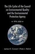 Life Cycles of the Council on Environmental Quality and the Environmental Protection Agency