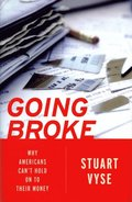 Going Broke: Why Americans Cant Hold On To Their Money