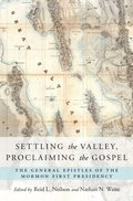 Settling the Valley, Proclaiming the Gospel