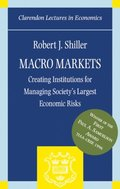 Macro Markets: Creating Institutions for Managing Society's Largest Economic Risks