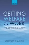 Getting Welfare to Work: Street-Level Governance in Australia, the UK, and the Netherlands