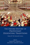 Oxford History of Protestant Dissenting Traditions, Volume III