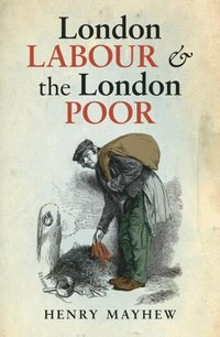 London Labour and the London Poor (inbunden)