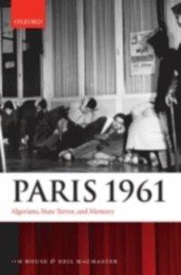 Paris 1961: Algerians, State Terror, and Memory (inbunden)