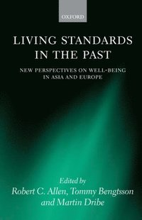 Living Standards in the Past: New Perspectives on Well-Being in Asia and Europe (h�ftad)