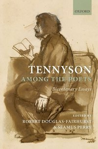 Tennyson Among the Poets: Bicentenary Essays (inbunden)