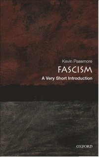 Fascism A Very Short Introduction (h�ftad)