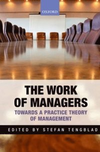 Work of Managers Towards a Practice Theory of Management (inbunden)