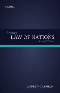 Brierly's Law of Nations: An Introduction to the Role of International Law in International Relations (h�ftad)