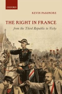 Right in France from the Third Republic to Vichy (h�ftad)