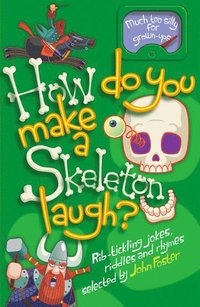 How Do You Make a Skeleton Laugh? (h�ftad)