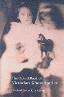 The Oxford Book of Victorian Ghost Stories (h�ftad)