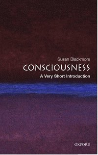 Consciousness: A Very Short Introduction (inbunden)