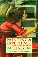 Painting and Experience in Fifteenth-Century Italy (h�ftad)