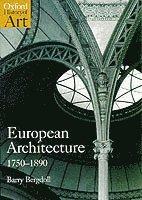 European Architecture 1750-1890 (h�ftad)