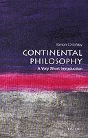 Continental Philosophy: A Very Short Introduction (h�ftad)