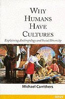 Why Humans Have Cultures (h�ftad)