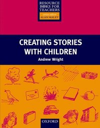 Creating Stories with Children (h�ftad)