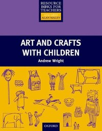 Art and Crafts with Children (h�ftad)