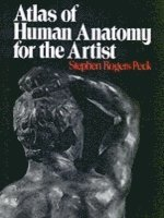 Atlas of Human Anatomy for the Artist (inbunden)