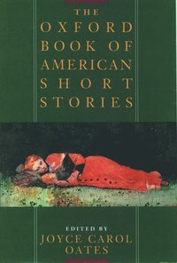 The Oxford Book of American Short Stories (h�ftad)