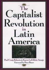 The Capitalist Revolution in Latin America (h�ftad)