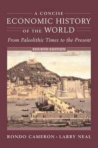 A Concise Economic History of the World (h�ftad)