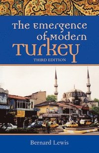 The Emergence of Modern Turkey (inbunden)