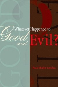 Whatever Happened to Good and Evil? (h�ftad)