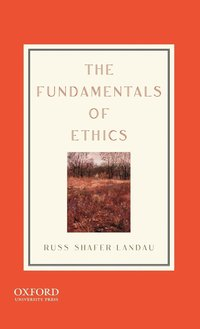 The Fundamentals of Ethics (h�ftad)