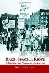Race, Space, and Riots in Chicago, New York, and Los Angeles (h�ftad)
