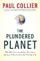 The Plundered Planet: Why We Must--And How We Can--Manage Nature for Global Prosperity (h�ftad)