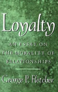 Loyalty An Essay on the Morality of Relationships (e-bok)