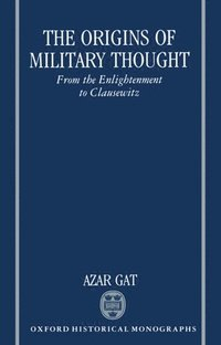 The Origins of Military Thought (h�ftad)
