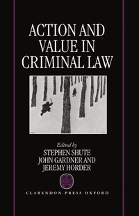 Action and Value in Criminal Law (inbunden)