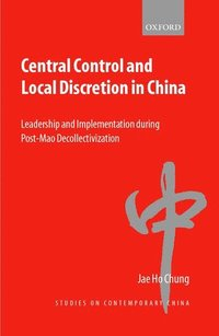 Central Control and Local Discretion in China (h�ftad)